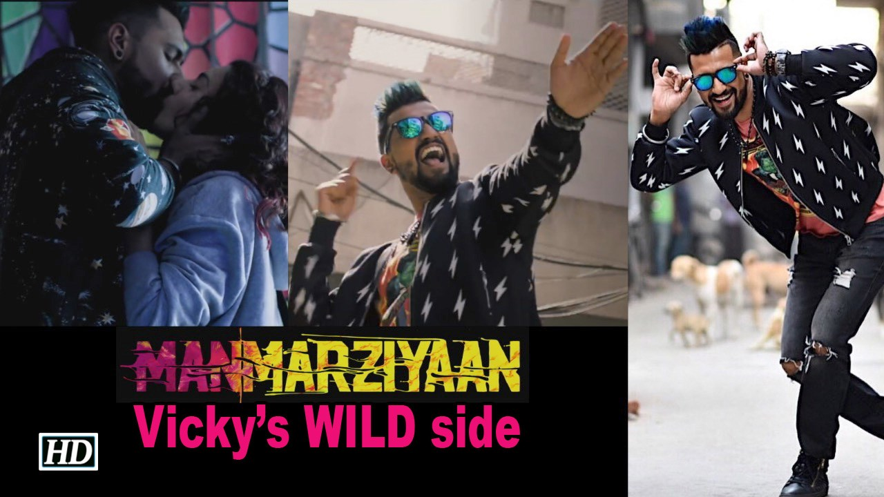 Vicky Kaushal goes WILD in 'Manmarziyaan'