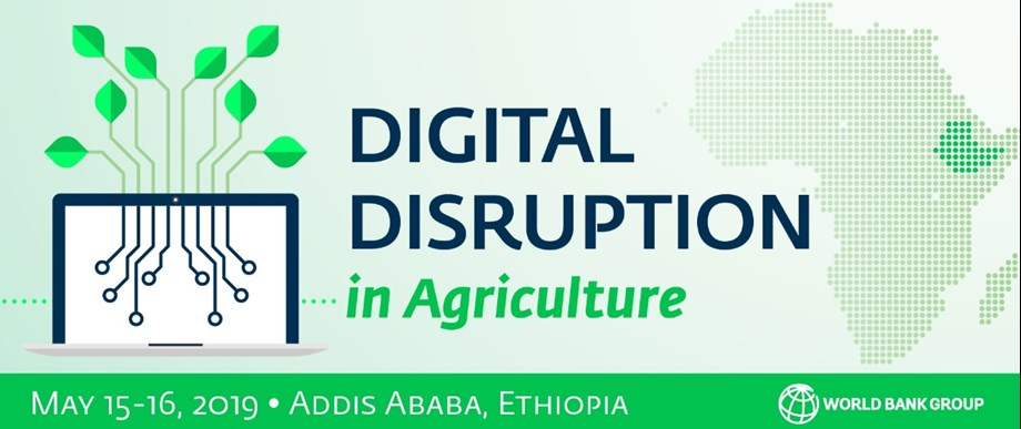 World Bank's Digital Disruption in Agriculture Forum sets to be launched in Ethiopia's capital